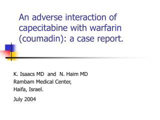 An adverse interaction of capecitabine with warfarin (coumadin): a case report.