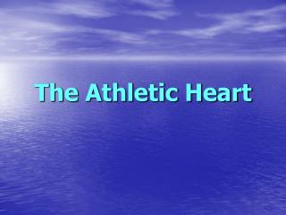 The Athletic Heart