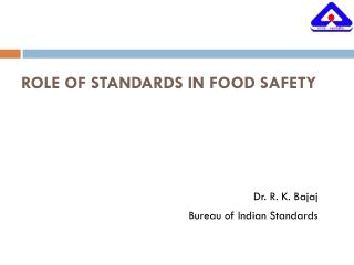 ROLE OF STANDARDS IN FOOD SAFETY