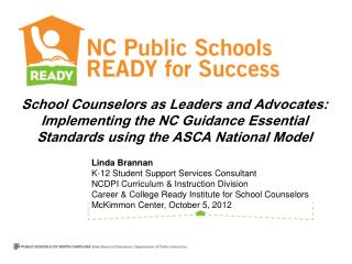 Linda Brannan  K-12 Student Support Services Consultant NCDPI Curriculum  &  Instruction Division