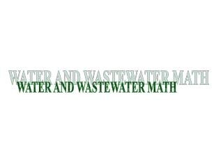 WATER AND WASTEWATER MATH