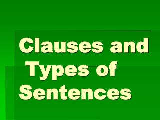 Clauses and  Types of Sentences