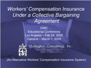 Workers' Compensation Insurance Under a Collective Bargaining  Agreement