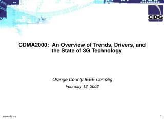 CDMA2000:  An Overview of Trends, Drivers, and       the State of 3G Technology