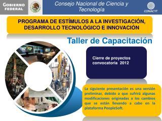 PROGRAMA DE ESTÍMULOS A LA INVESTIGACIÓN, DESARROLLO TECNOLÓGICO E INNOVACIÓN