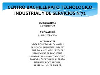 CENTRO BACHILLERATO TECNOLOGICO INDUSTRIAL Y DE SERVICIOS N°72