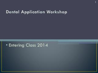 Dental Application Workshop
