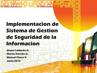 Implementacion de  Sistema de Gestion de Seguridad de la  Informacion