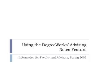 Using the DegreeWorks' Advising Notes Feature
