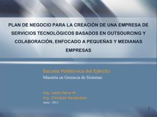 Escuela Politécnica del Ejército Maestría en Gerencia de  Sistemas Ing. Lenin Parra M.