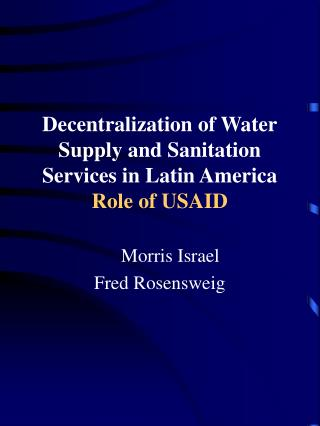 Decentralization of Water Supply and Sanitation Services in Latin America  Role of USAID
