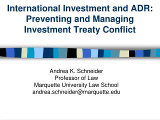 International Investment and ADR:  Preventing and Managing Investment Treaty Conflict