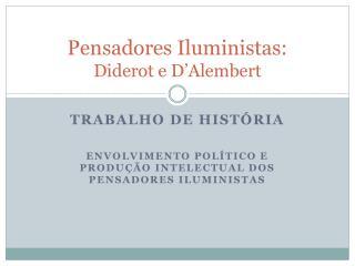 Pensadores Iluministas: Diderot e D'Alembert