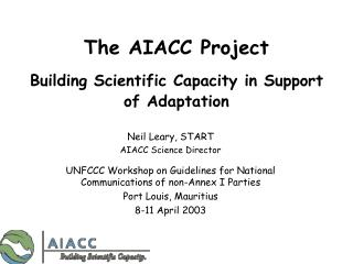 The AIACC Project Building Scientific Capacity in Support of Adaptation