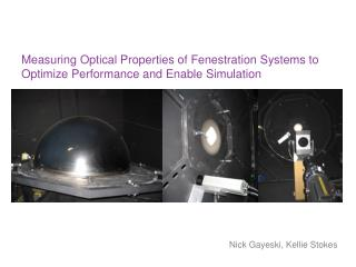 Measuring Optical Properties of Fenestration Systems to Optimize Performance and Enable Simulation