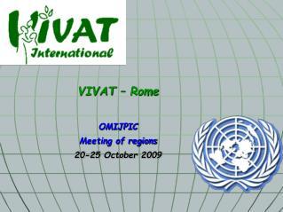 VIVAT – Rome OMIJPIC Meeting of regions 20-25 October 2009