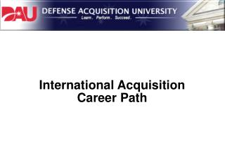 International Acquisition Career Path