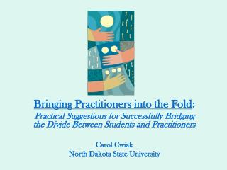 Bringing Practitioners into the Fold :