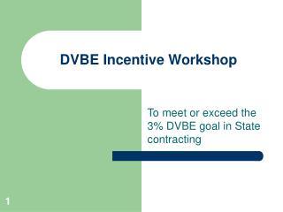 DVBE Incentive Workshop