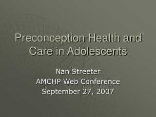 Preconception Health and Care in Adolescents