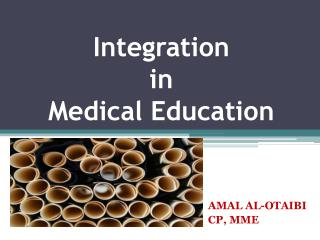 Integration  in  Medical Education