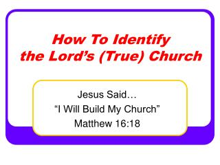 How To Identify the Lord s True Church