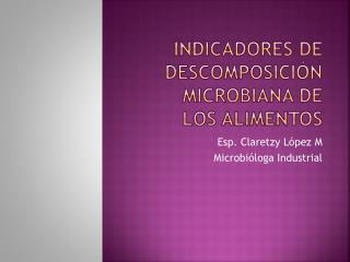 Indicadores de descomposición microbiana de los alimentos