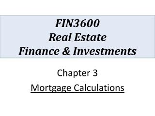 FIN3600 Real Estate  Finance & Investments