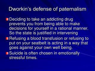 Dworkin's defense of paternalism