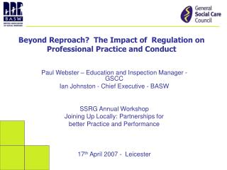Beyond Reproach?  The Impact of  Regulation on Professional Practice and Conduct