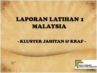 LAPORAN LATIHAN 1 MALAYSIA
