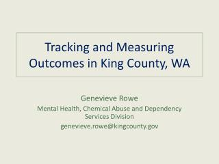 Tracking and Measuring Outcomes in King County, WA