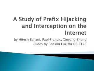 A Study of Prefix Hijacking and Interception on the Internet