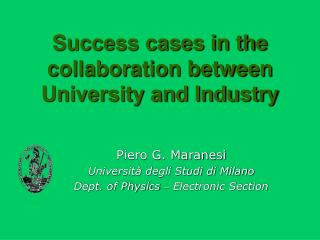 Success cases in the collaboration between University and Industry
