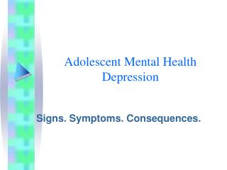 Adolescent Mental Health             Depression