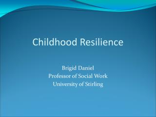 Childhood Resilience