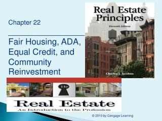Chapter 22 ________________ Fair Housing, ADA, Equal Credit, and Community Reinvestment