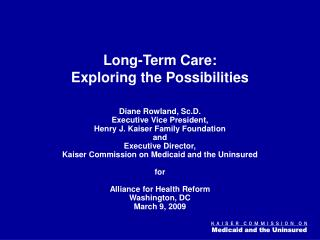 Long-Term Care:                      Exploring the Possibilities