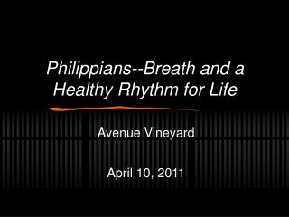 Philippians--Breath and a Healthy Rhythm for Life