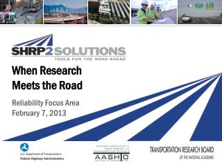 When Research  Meets the Road Reliability Focus Area February 7, 2013