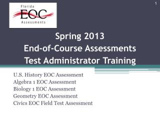 Spring 2013 End-of-Course Assessments Test Administrator Training