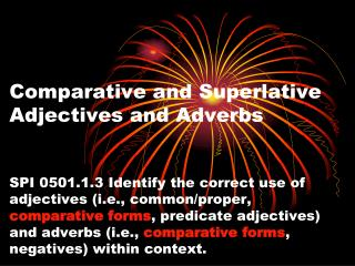 Adjectives and adverbs are words that describe or modify other words.