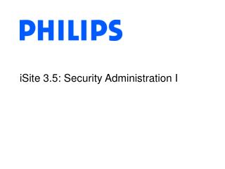 iSite 3.5: Security Administration I