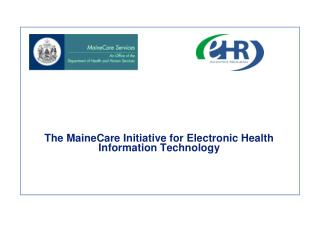 The MaineCare Initiative for Electronic Health Information Technology