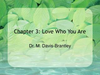 Chapter 3: Love Who You Are