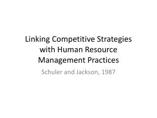 Linking Competitive Strategies with Human Resource Management Practices