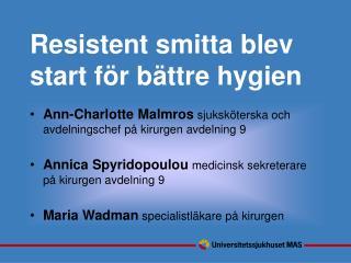 Resistent smitta blev start för bättre hygien