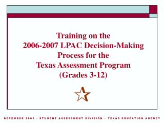TEA trains ESCs ESCs train districts LPACs use manual to make spring 2007 testing decisions