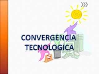 CONVERGENCIA  TECNOLOGICA