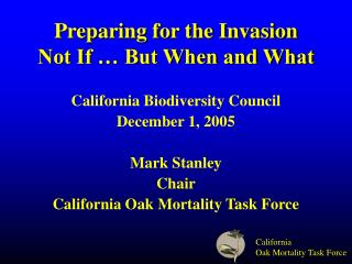Preparing for the Invasion Not If � But When and What